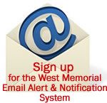 Sign up for the West Memorial Email Alert & Notification System